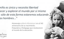 Quizá hoy somos como somos gracias a su visión de futuro: MARIA MONTESSORI